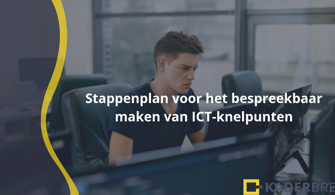 Stappenplan voor het bespreekbaar maken van ICT-knelpunten bij het MT.